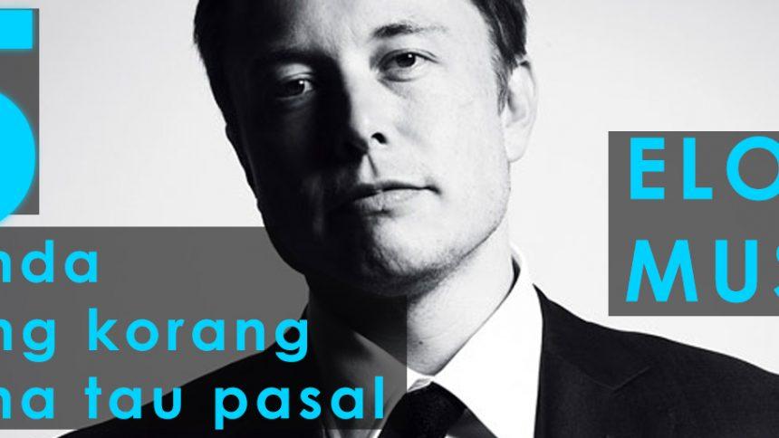 5 Benda korang kena tau pasal Elon Musk